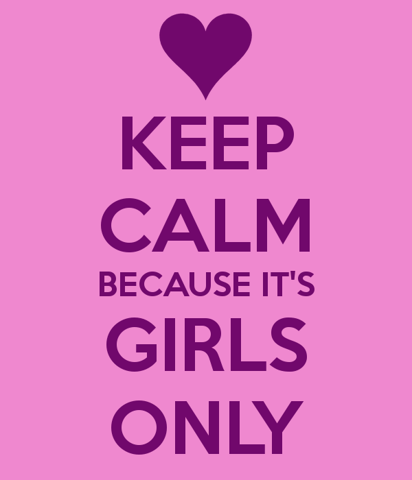 keep-calm-because-its-girls-only